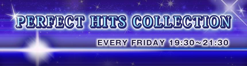 PERFECT HITS COLLECTION毎週金曜日 19:30~21:30 DJ:鈴木しょう治